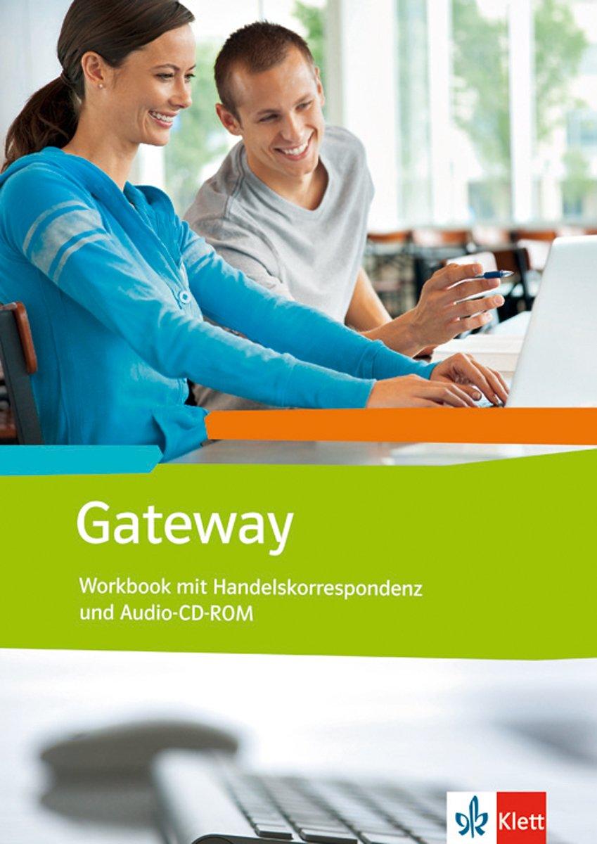 Gateway (Neubearbeitung) / Englisch für Berufliche Schulen: Gateway (Neubearbeitung) / Workbook mit Handelskorrespondenz und Audio-CD-ROM: Englisch für Berufliche Schulen