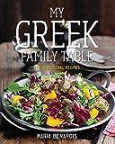 My Greek Family Table: Fresh, Regional Recipes