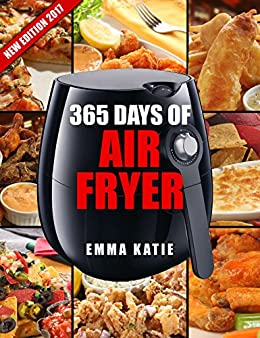 Air Fryer Cookbook: 365 Days of Air Fryer Cookbook - 365
