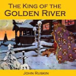 The King of the Golden River: or The Black Brothers | John Ruskin