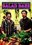 The Hot Knives Vegetarian Cookbook: Salad Daze