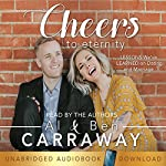 Cheers to Eternity | Al Carraway,Ben Carraway