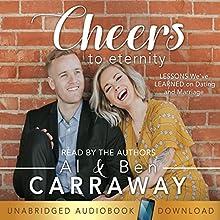 Cheers to Eternity Audiobook by Al Carraway, Ben Carraway Narrated by Al Carraway, Ben Carraway