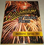 img - for A Celebration of Young Poets ~ Southwest Spring 2001 (An Anthology compiled by Creative Communications, Inc., Southwest ~ Spring 2001) book / textbook / text book