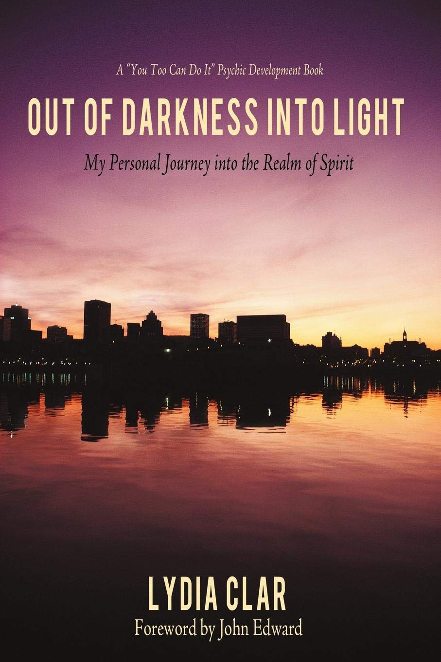 Out Of Darkness Into Light >> Out Of Darkness Into Light My Personal Journey Into The Realm Of