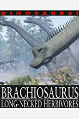 Brachiosaurus and Other Long-Necked Herbivores (Dinosaurs!) Paperback