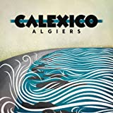 Calexico: Algiers (Audio CD)