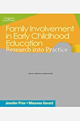 Family Involvement in Early Childhood Education: Research into Practice Kindle Edition