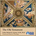 The Old Testament | Fr. Michael D. Guinan OFM PhD