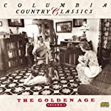 Columbia Country Classics Volume 1: The Golden Age