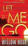 LET ME GO (Eva Rae Thomas Mystery)