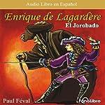 Enrique Lagardere: 'El Jorobado' [Enrique Lagardere: 'The Hunchback'] (Dramatized) | Paul Feval