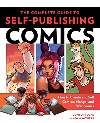 Pdf Graphic Novels The Complete Guide to Self-Publishing Comics: How  to Create and Sell Comic Books, Manga, and Webcomics