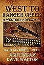 West to Ranger Creek: A Western Adventure (Sundog Series Book 3)