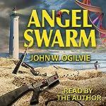 Angel Swarm | John W. Ogilvie