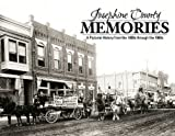 Josephine County Memories (Grants Pass, Or) : A Pictorial History of Josephine County, Oregon from the 1800s through The 1960s, The Daily Courier, 1597253480
