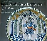 English and Irish Delftware, 1570-1840