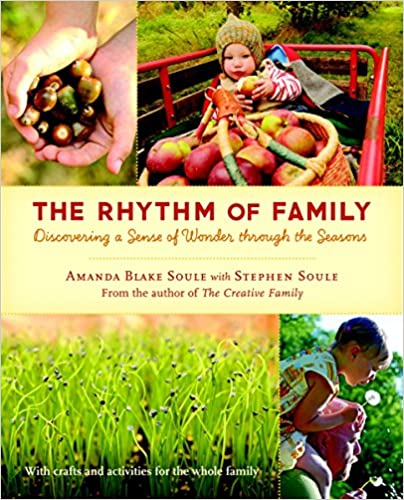 The Rhythm of Family Discovering a Sense of Wonder through the Seasons