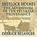 Sherlock Holmes: The Adventure of the Peculiar Provenance Audiobook by Derrick Belanger Narrated by Steve White