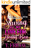 SAVING ALL MY LOVE FOR A YOUNG BOSS