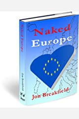 Naked Europe: Searching for a Soul Mate in Paris, Amsterdam, Venice, Austria, Sweden, the Basque Country, the Canary Islands, Iceland, Hamburg, Gibraltar and a bunch more Kindle Edition