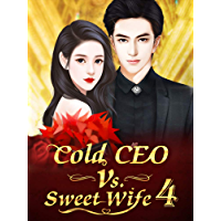 Cold CEO Vs. Sweet Wife 4: Hold Me For As Long As You Like (Cold CEO Vs. Sweet Wife Series)