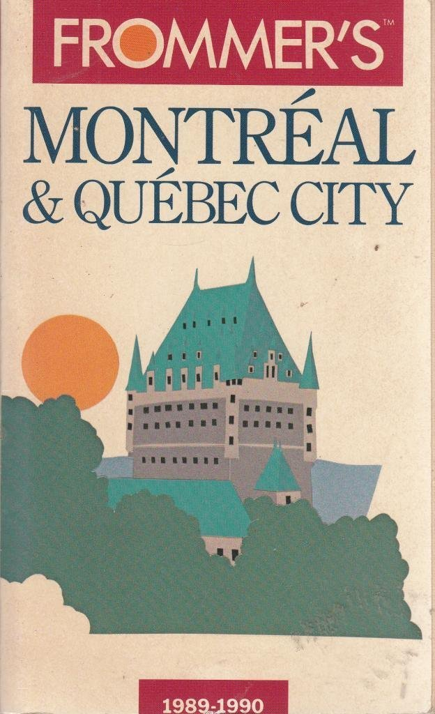 Montreal and Quebec City (Frommer's City Guides)