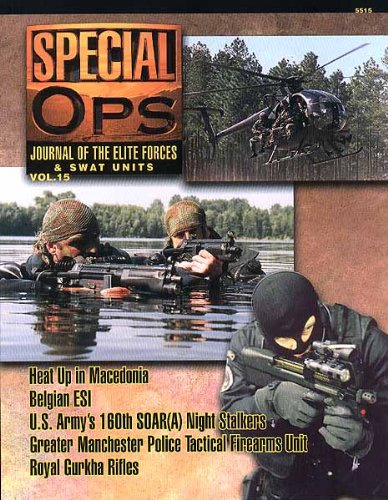 Concord Publications Special Ops Journal #15 Heat Up in Macedonia Belgian ESI US Army's 160th SOAR (A) Night Stalkers Greater Manchester Police Tactical Firearms Unit Royal Gurkha Rifles