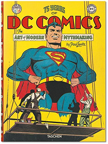 75 Years of DC Comics: The Art of Modern Mythmaking by Levitz Paul