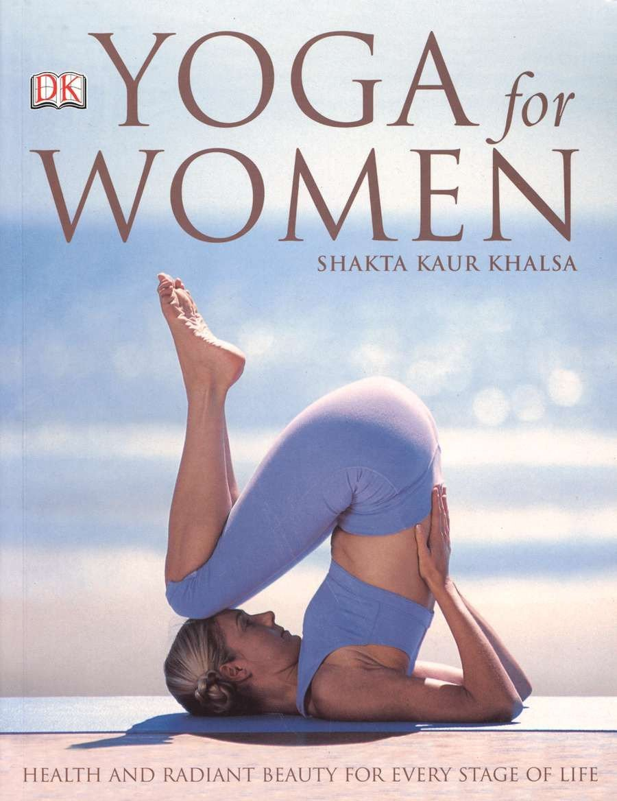 Yoga For Women Khalsa Shakta Kaur 9780756622527 Amazon Com Books