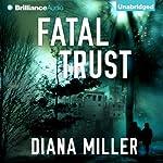 Fatal Trust | Diana Miller
