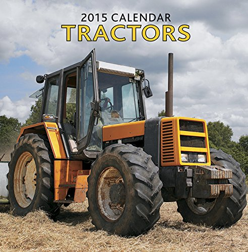 2015 Calendar: Tractors: 12-Month Calendar Featuring Wonderful Photography And Space In Write In Key Events