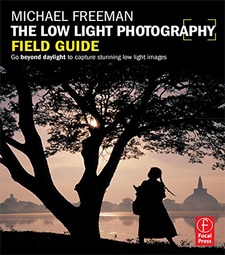 (The Low Light Photography Field Guide: The essential guide to getting perfect images in challenging light (The Field Guide Series))