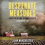 Desperate Measures: An EMP Survival Story: EMP Aftermath Series, Book 2 | John Winchester