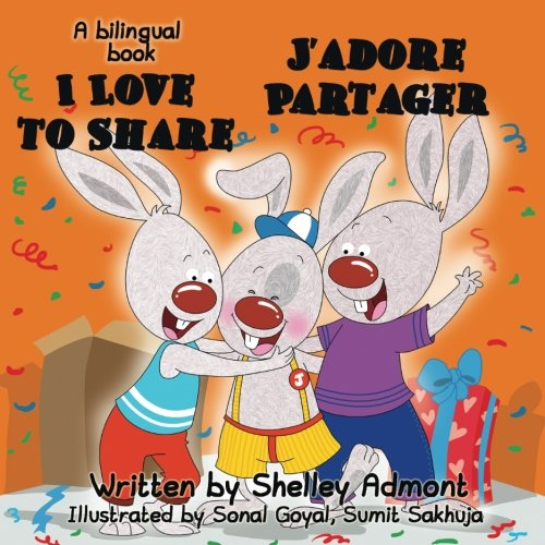 I Love to Share - J'adore Partager: English French Bilingual Book for kids (French Edition)