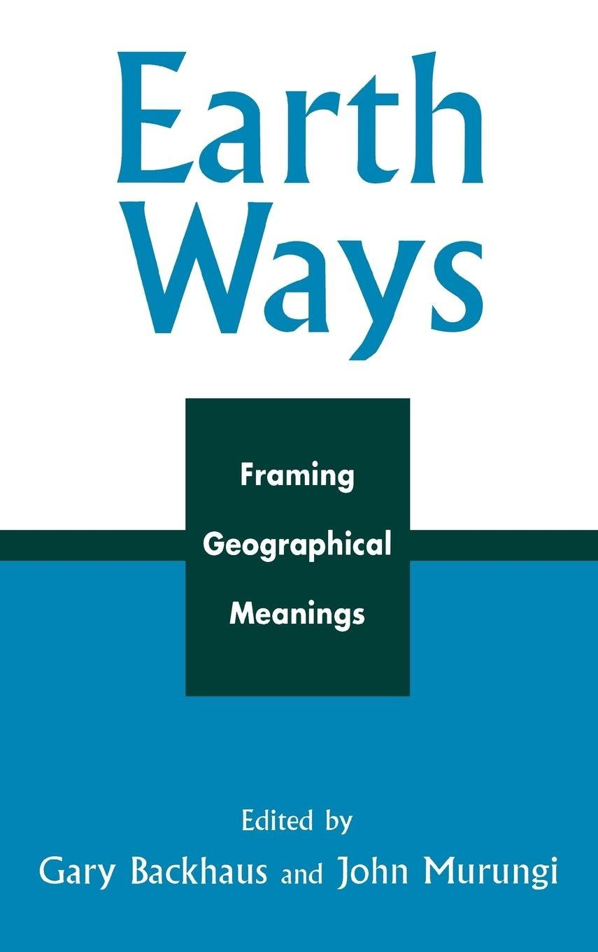Download Earth Ways: Framing Geographical Meanings ebook