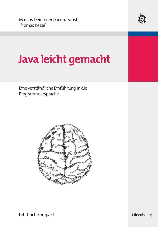 Java leicht gemacht. Eine verständliche Einführung in die Programmiersprache