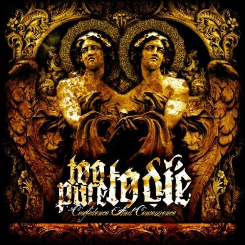 Confidence And Consequence [Australian Import] by Too Pure to Die (2007-11-20) (Too Pure To Die Confidence And Consequence)