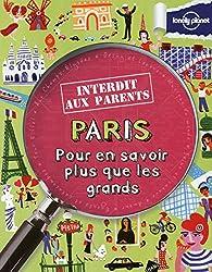PARIS INTERDIT AUX PARENTS - POUR EN SAVOIR PLUS QUE LES GRANDS