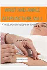 Wrist and Ankle Acupuncture vol. I Kindle Edition