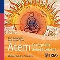 Atem - Kraftquelle deines Lebens: Klassische Übungen für Gesundheit, Entspannung, Wohlbefinden Hörbuch von Swami Saradananda Gesprochen von: Dagmar Dempe, Jo Kern