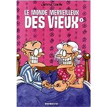 MONDE MERVEILLEUX DES VIEUX T01 (LE) N.E.