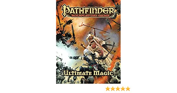 Pathfinder Roleplaying Game: Ultimate Magic by Paizo Staff 9