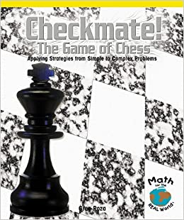 Descargar Checkmate! The Game Of Chess: Applying Strategies From Simple To Complex Problems PDF