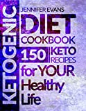 #3: Ketogenic Diet Cookbook: 150 Ketogenic Recipes for YOUR Healthy Life