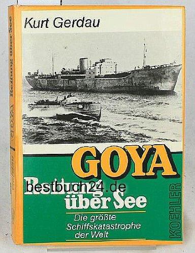 goya-rettung-uber-see-die-grosste-schiffskatastrophe-der-welt-german-edition