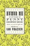 Humor Me, Ian Frazier, 0061728942
