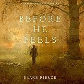Before He Feels: A Mackenzie White Mystery, Book 6 | Blake Pierce