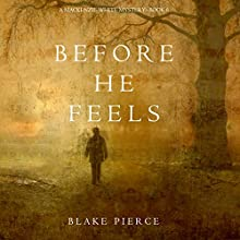 Before He Feels: A Mackenzie White Mystery, Book 6 Audiobook by Blake Pierce Narrated by Elaine Wise