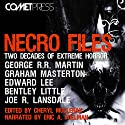 Necro Files: Two Decades of Extreme Horror Audiobook by George R. R. Martin, Bentley Little, Edward Lee, Graham Masterton, Joe R. Lansdale, Wrath James White, Charlee Jacob Narrated by Eric A. Shelman
